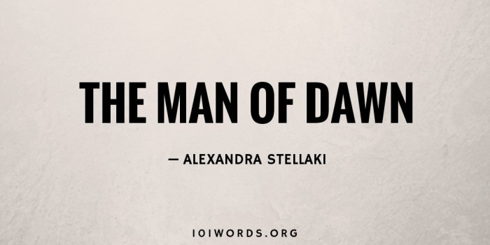 The Man of Dawn by Alexandra Stellaki